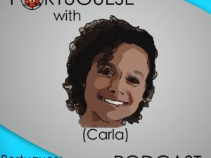 Lesson 28 – Portuguese With Carla Podcast